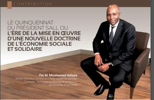 Le Quinquennat du Président Sall où l'ère de la mise en œuvre d'une nouvelle doctrine de l'Economie solidaire (Par M. Mouhamed Ndiaye Ancien DG du CMS)