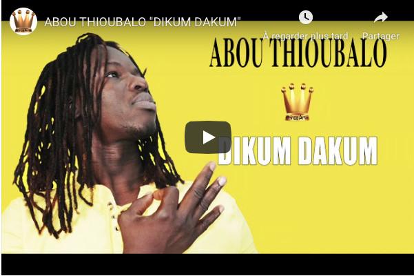 "Nouveau single de Abou Thioubalo: ""Dikum Dakum"""