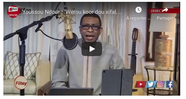 """Youssou Ndour: """"Wérou koor dou xifal, balèn ma akeu yénn gneup"""" (Vidéo)"""