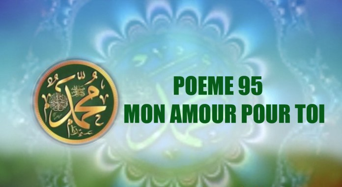 VIDÉO:POÈME SUR LE PROPHÈTE PSL : 95- MON AMOUR POUR TOI
