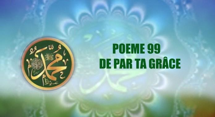 Vidéo:POÈME SUR LE PROPHÈTE PSL : 99 DE PAR TA GRACE