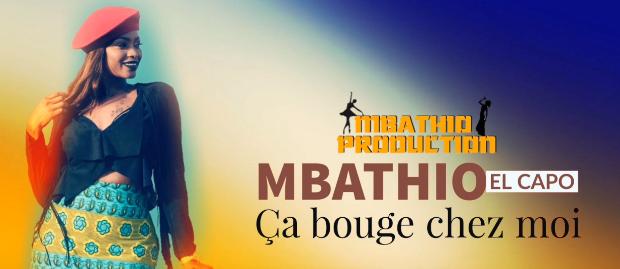 Vidéo : Retour de Force De Mbathio Ndiaye El capo  » ça bouge chez moi  » new single