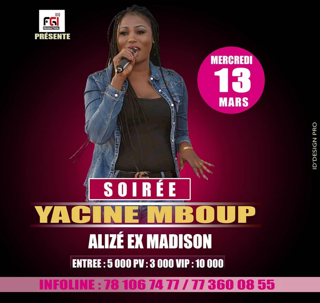 YACINE MBOUP vous donne rendez-vous le 13 Mars à L'Alizé club ex Madison pensez à vos réservations.