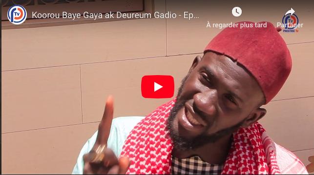 Koorou Baye Gaya ak Deureum Gadio - Episode 17