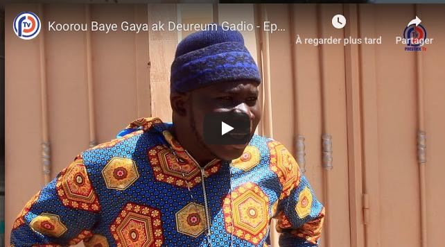 Koorou Baye Gaya ak Deureum Gadio - Episode 22