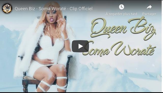 Queen Biz - Soma Woraté - Clip Officiel
