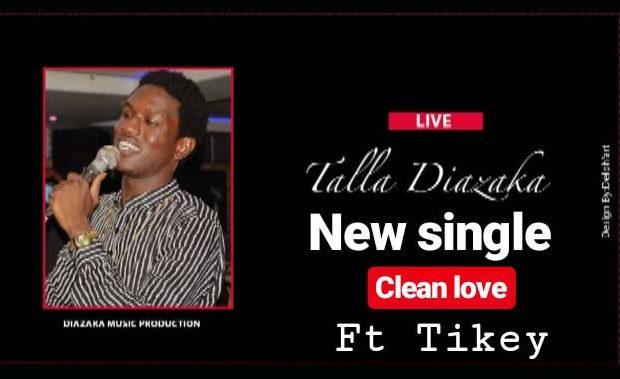 Nouveau single de Talla Diazaka ft tikey – Clean love