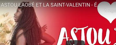 ASTOU LAOBÉ ET LA SAINT-VALENTIN - ÉPISODE 1