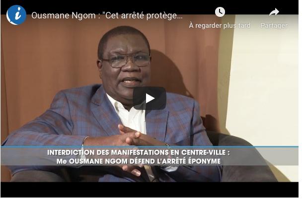 VIDEO - Marches interdites au centre-ville: les explications de Me Ousmane Ngom