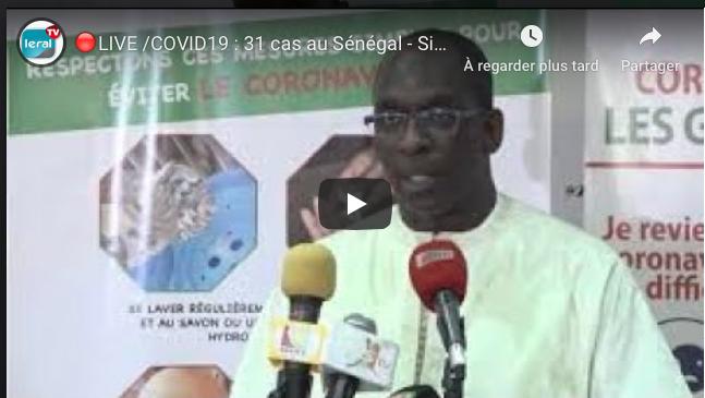 🔴LIVE /COVID19 : 31 cas au Sénégal - Situation du Jour - Ministère de la Santé: LERAL NET