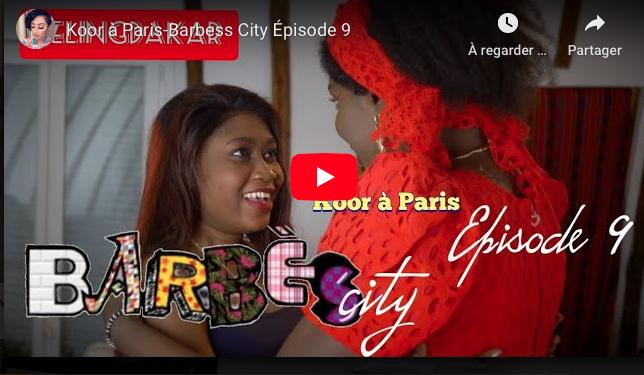 Koor à Paris-Barbess City Épisode 9