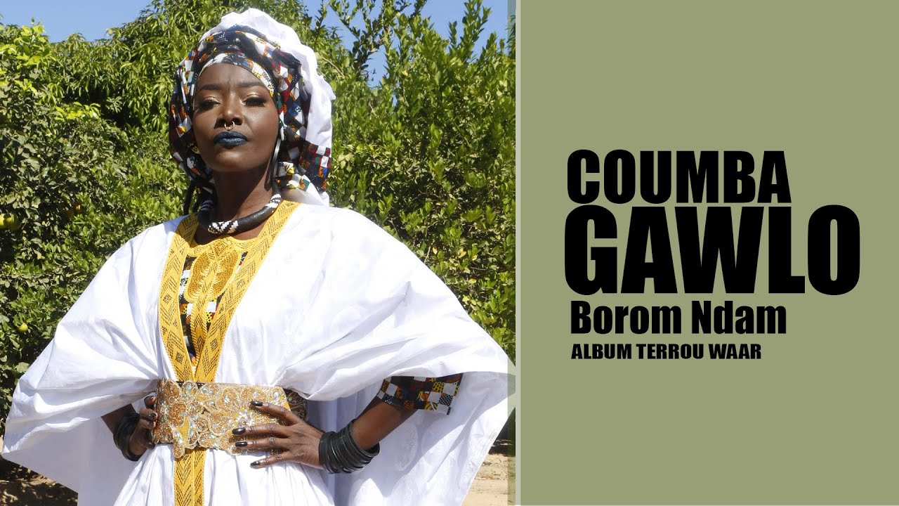 Coumba Gawlo - Borom Ndam ( VIDEO OFFICIELLE )
