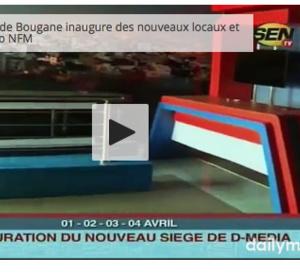 Vidéo- D-Media de Bougane inaugure ses nouveaux locaux et la nouvelle Radio NFM