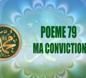 VIDÉO:POÈME SUR LE PROPHÈTE PSL : 79 – MA CONVICTION