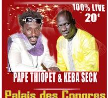 Live au Palais des Congrés de Montreuil, Pape Ndiaye Thiopet et Keba Seck ce dimanche 10 décembre.Entrée 20 euros