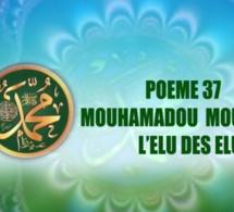POÈME SUR LE PROPHÈTE PSL : 37- MOUHAMADOU MOUSTAPHA L'ÉLU DES ÉLUS