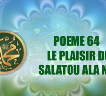 VIDEO:POEME SUR LE PROPHETE PSL: 64- LE PLAISIR DU SALATOU ALA NABI