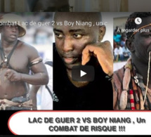 Combat Lac de guer 2 vs Boy Niang , un combat de risque, lac de guer 2 doit faire très attention