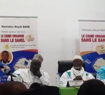 Débat sur le livre du journaliste Mamadou Mouth Bane : Le Crime Organisé dans le Sahel.
