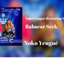 Babacar Seck - Noko Yeugué (featuring Viviane Chidid) [Audio Officiel]
