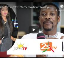 "Rivalités 2sTv - Tfm: ""2s Tv mo diourr télés yeup"", Tange Tandian"
