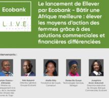 Pour la promotion des femmes entrepreneures et cheffes d'entreprises africaines : Ecobank lance le programme « Ellever