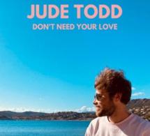 Jude Todd, notre découverte pop avec Don't Need Your Love
